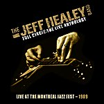 The Jeff Healey Band Live At The Montreal Jazz Fest 1989 (Full Circle - The Live Anthology)