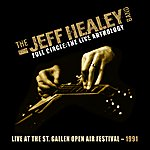 The Jeff Healey Band Live At St. Gallen Open Air Festival 1991 (Full Circle - The Live Anthology)