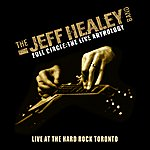 The Jeff Healey Band Live At Hard Rock Toronto (Full Circle - The Live Anthology)