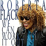 Roberta Flack We Can Work It Out