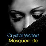 Crystal Waters Masquerade