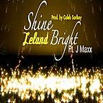 Leland Shine Bright (Feat. J Maxx) - Single