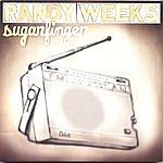 Randy Weeks Sugarfinger