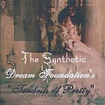The Synthetic Dream Foundation Tendrils Of Pretty
