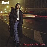 Ravi Beyond The Blur