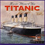 Carl Wolfe Music Aboard The Titanic
