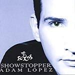 Adam Lopez Showstopper