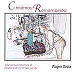 Wayne Gratz Christmas Remembered