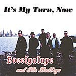 Boccigalupe & The Bad Boys It's My Turn, Now (Independent Version)