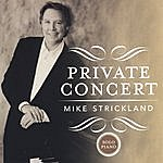 Mike Strickland Private Concert