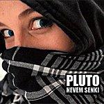 Pluto Nevem Senki