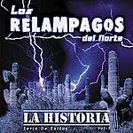 """Los Relampagos Del Norte """"Serie De Exitos"""" - La Histroia, Vol. 1"""