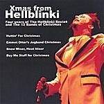 The Hellblinki Sextet Xmas From Hellblinki (Four Years Of The Hellblinki Sextet And The 12 Bands Of Christmas)