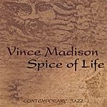 Vince Madison Spice Of Life