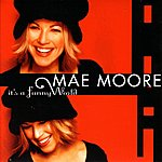 Mae Moore It's A Funny World