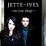 Jette-Ives In The Deep