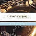 Jack Prybylski Window Shopping