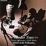 Takashi Yoshimatsu Tender Toys: Guitar Works By Takashi Yoshimatsu