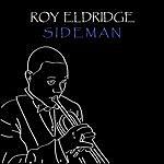 Roy Eldridge Sideman