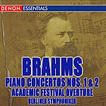 Berliner Symphoniker Brahms: Piano Concertos Nos. 1, 2 & Academic Festival Overture