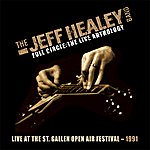 The Jeff Healey Band Live At St. Gallen 1991 (Full Circle: The Live Anthology)