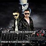 Eloy Noche De Solteras (Feat. Master Se & Nico Mastre) - Single