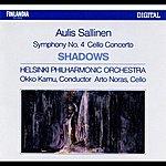 Helsinki Philharmonic Orchestra Aulis Sallinen : Shadows Op.52, Cello Concerto Op.44, Symphony No.4