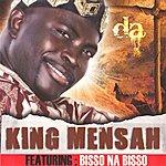 King Mensah Da (Feat. Bisso Na Bisso)
