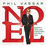 Phil Vassar Doesn't Feel Like Christmas Without You - Single