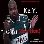 "Key ""I Got It (Raw Heat) - Single"