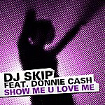 DJ Skip Show Me U Love Me