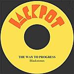 The Blackstones The Way To Progress