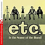 Etc Etc. Is The Name Of The Band (Remastered)