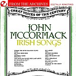 John McCormack Irish Songs - From The Archives (Remastered)