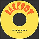 Dillinger Trial & Crosses