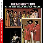 The Moments Live At The Miss Black America Pageant (Remastered)