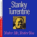 Stanley Turrentine Yester Me, Yester You (Remastered)