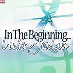 Louis Jordan In The Beginning...