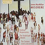 Harry Christophers James Macmillan: Miserere
