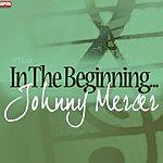 Johnny Mercer In The Beginning...