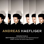 "Andreas Haefliger Beethoven: Piano Sonata No. 29 In B-Flat Major, Op. 106, ""Hammerklavier"" - Liszt: Années De Pèlerinage, Book 1"