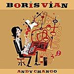 Andy Chango Boris Vian