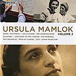 David Eggar Music Of Ursula Mamlok, Vol. 2