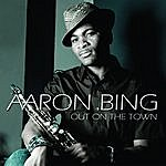 Aaron Bing Out On The Town (Single)