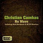 Christian Cambas No Wave (3-Track Maxi-Single)