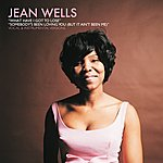 Jean Wells What Have I Got To Lose B/W Somebody's Been Loving You (But It Ain't Been Me)