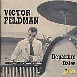 Victor Feldman Departure Dates