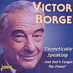 Victor Borge Phonetically Speaking - And Don't Forget The Piano!