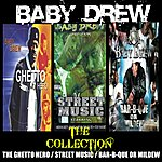 Baby Drew The Collection: Ghetto Hero / Street Music / Bar-B-Que Or Mildew