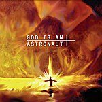 God Is An Astronaut God Is An Astronaut (2011 Remastered Edition)